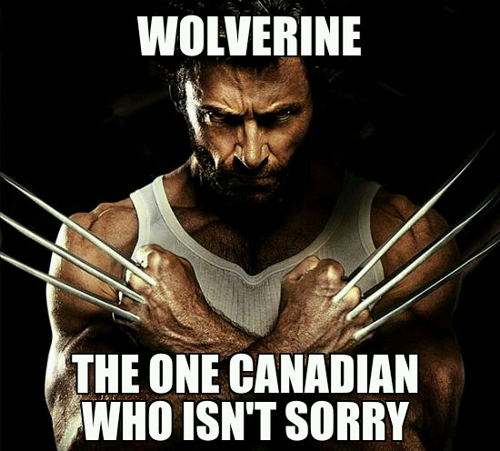 """Sorry he's not sorry."" -Canada"