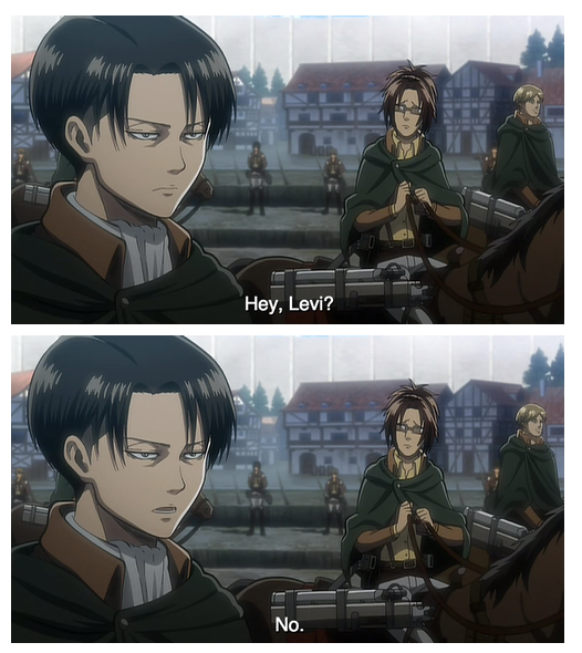 Levi is taking none of your shit today, Hanji.