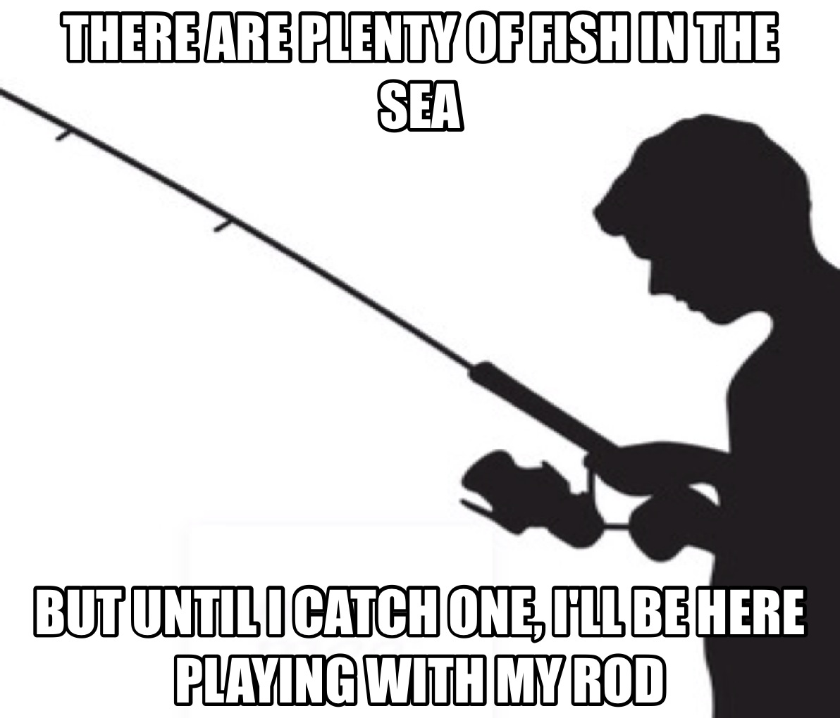 I can apply my fishing life to my sex life