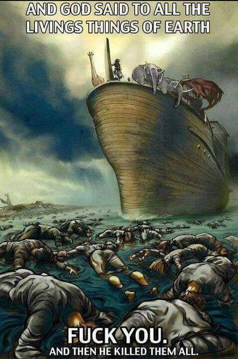 and God replied to Noah 'no, a few sandbas around the front door ought to do it'