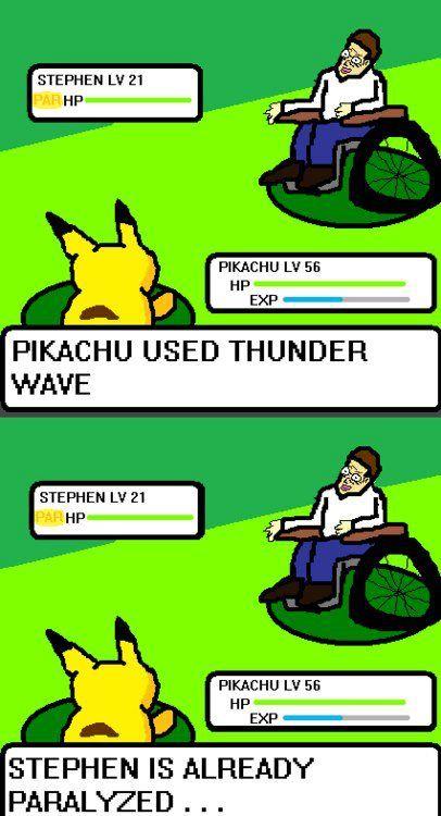 He's already paralyzed!