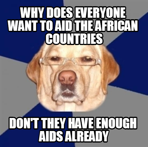 omg stop telling me to put on safety, there are kids dying of aids in Africa