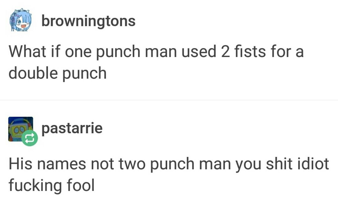 Yeah, get your shit together before you get double punched