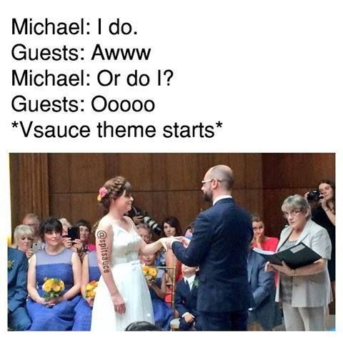 Heyy Vsauce, marriage here