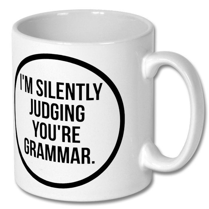 This mug drives the pedants in my office crazy.