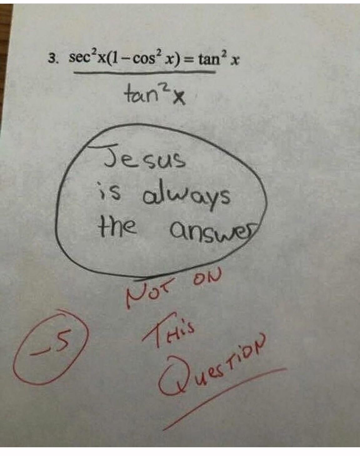 Jesus is *not* always the answer?