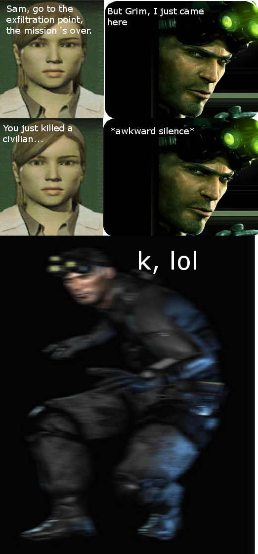>Me when I go to the next mission and I don't hear that there are civilians