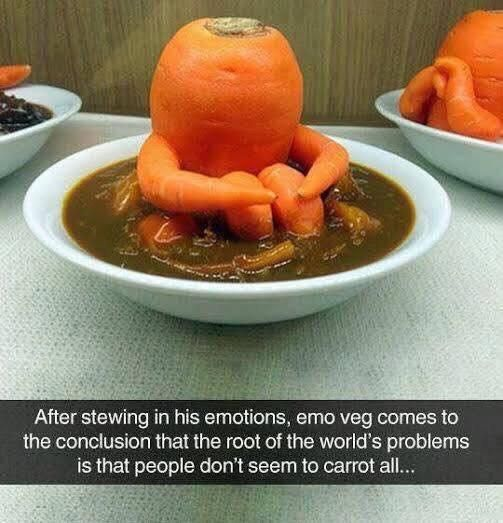 It feels like you don't carrot all.