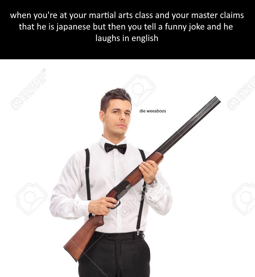 martial art teachers aint got nothin on muh guns