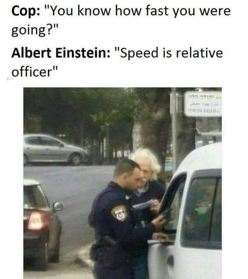 When Einstein gets pulled over