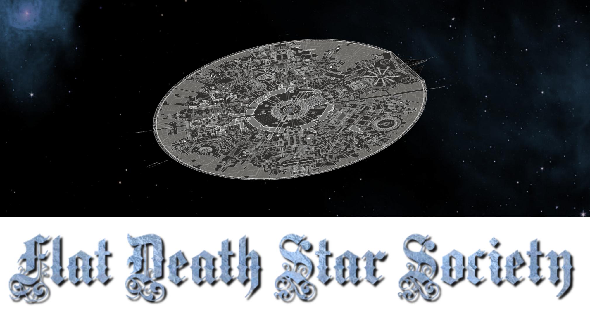 Flat Death Star Society