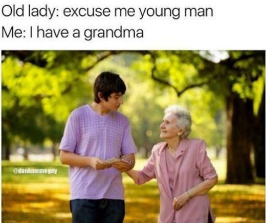 I have a grandma