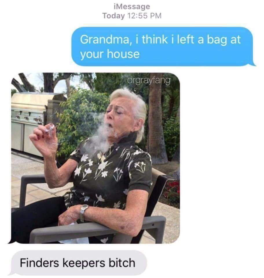 Fack off grandma! That's mine