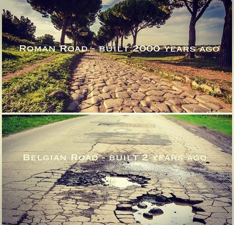 No wonder they have a lot of old roman roads in Belgium