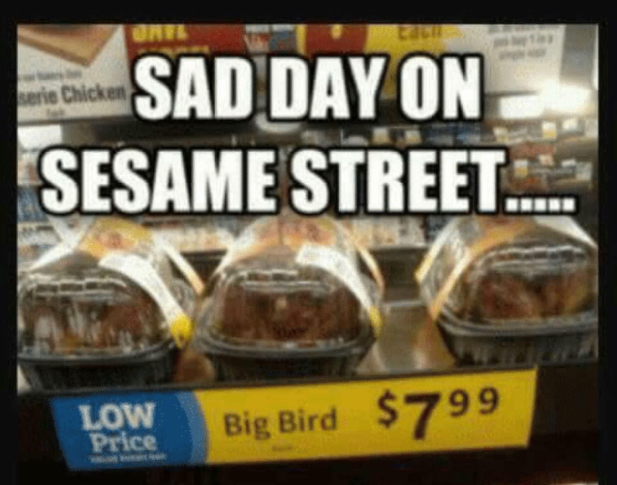 Sad day on Sesame Street.