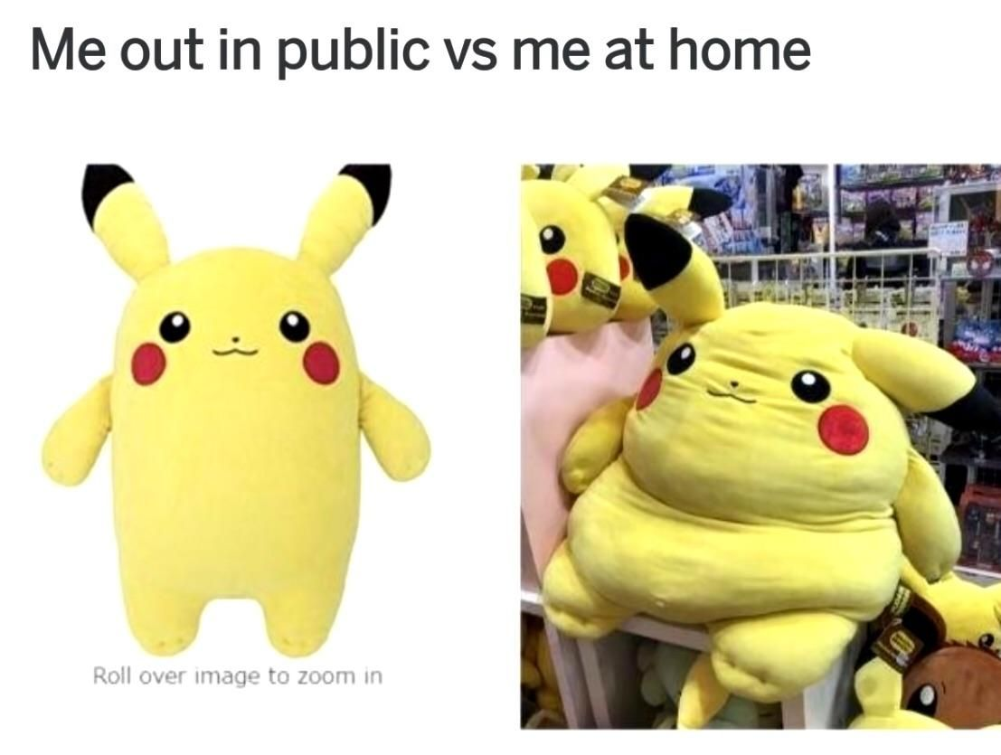 Me out in public vs me at home.