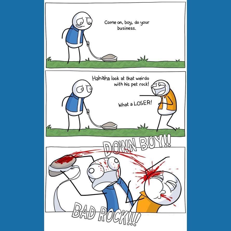 BAD rock! Down boy!