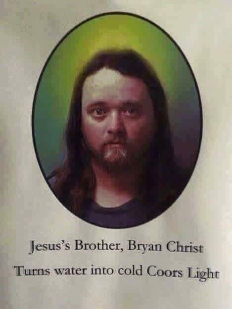 Jesus's brother, Bryan Christ