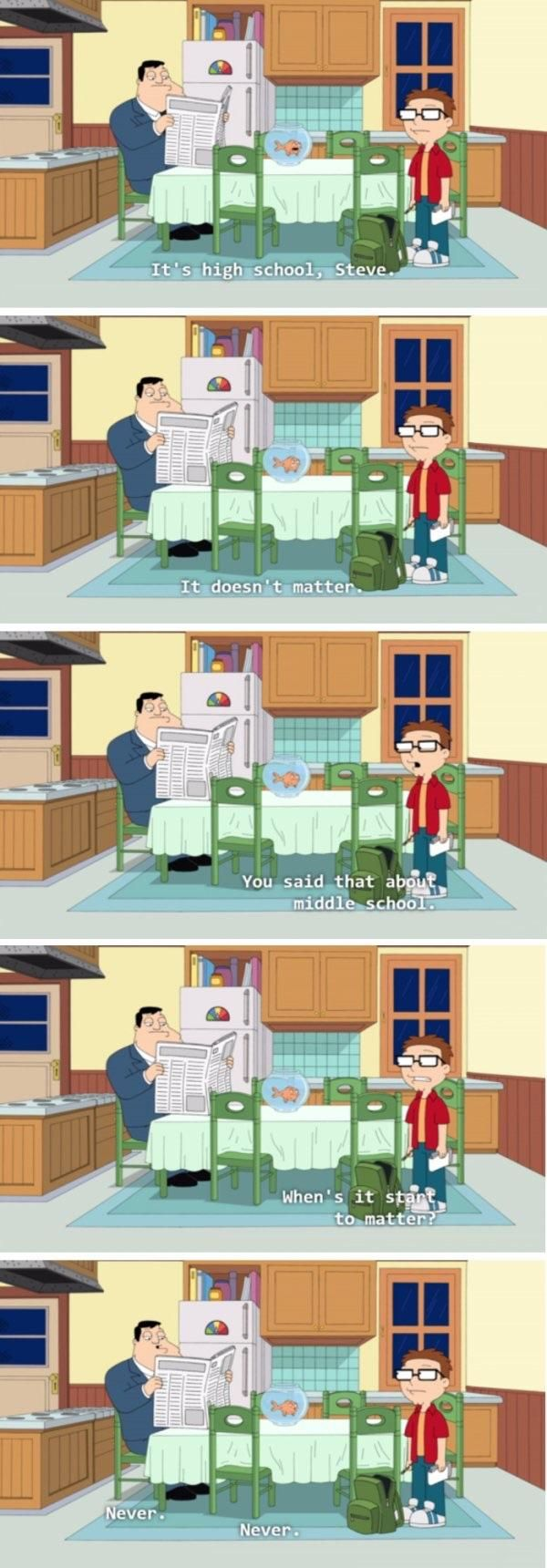With school starting. Some truth from American Dad.