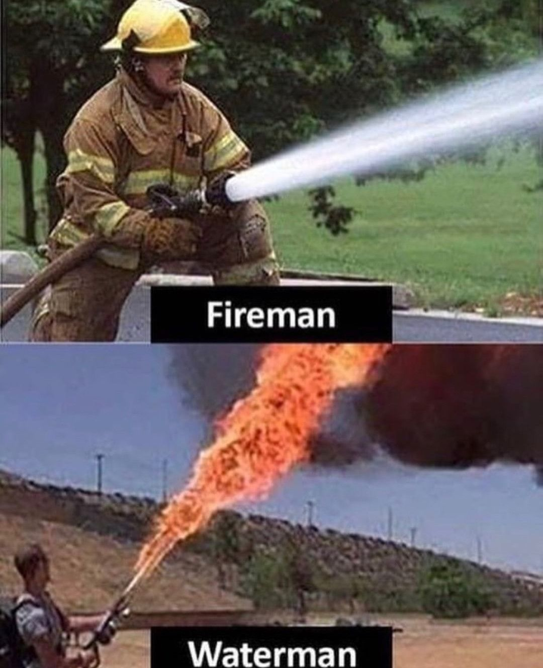 Fire, water, same thing