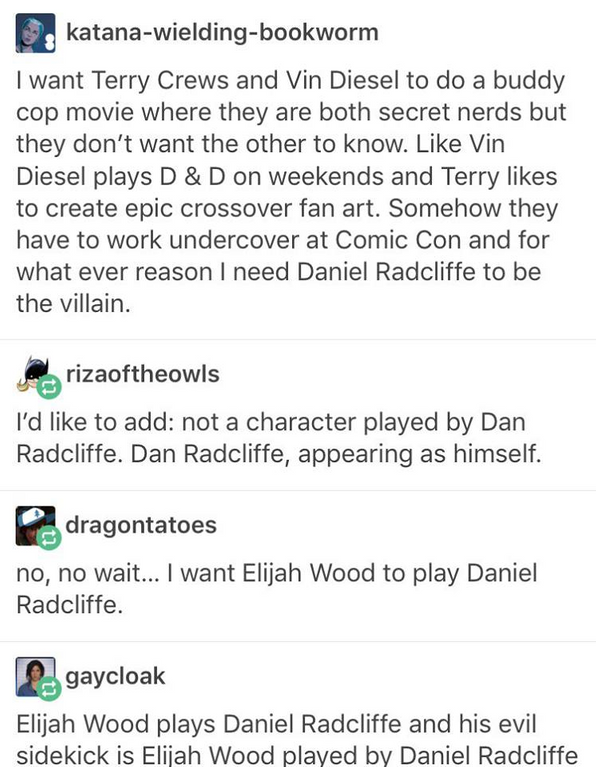 Daniel Radcliffe and Elijah Wood want to play in the same movie. I have the perfect story for them.