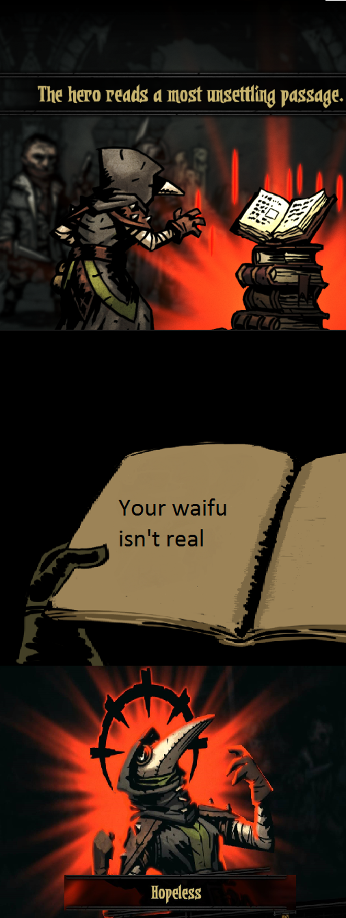 Darkest Dungeon is an interactive isekai anime, prove me wrong.