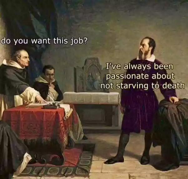 Interviewers be like.