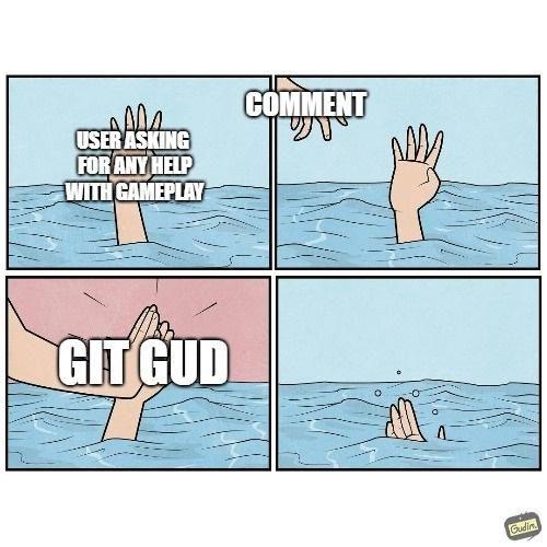 Just git gud