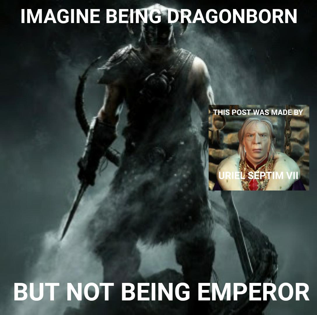 Dragonborn more like Dragonbore amirit?