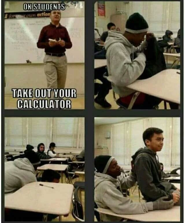 Take out your calculator.