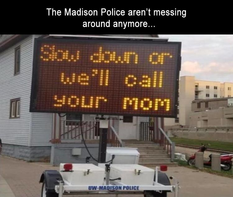 The Madison Police aren't Messing Around anymore.