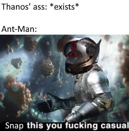 Thanos: My ass itches