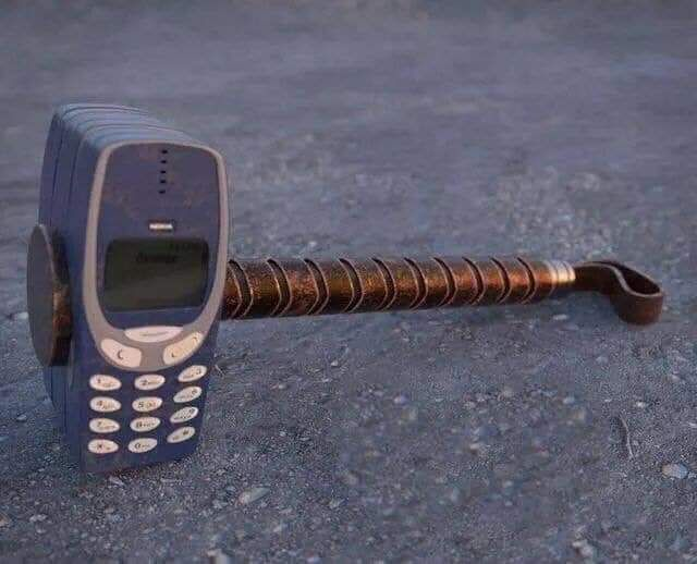 Stronger than Mjolnir i present, The Nokia Hammer.