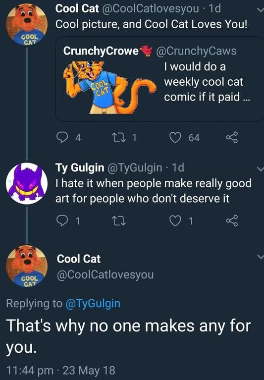 Imagine getting burned by Cool Cat