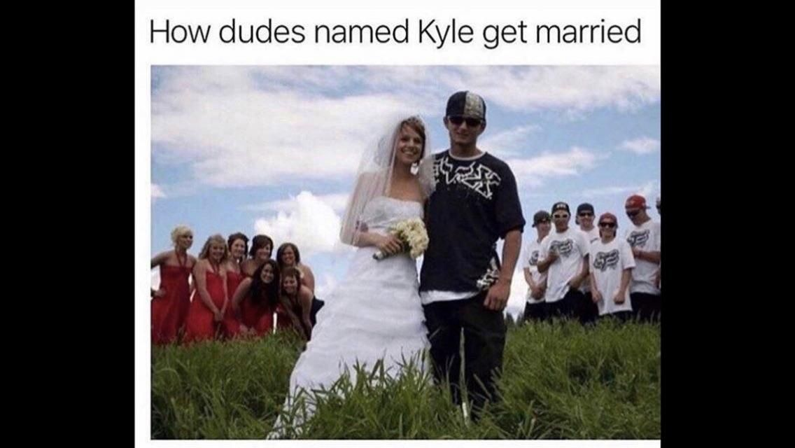 How dudes named Kyle get married