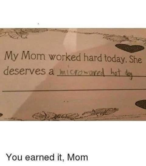 My Mom deserves.....