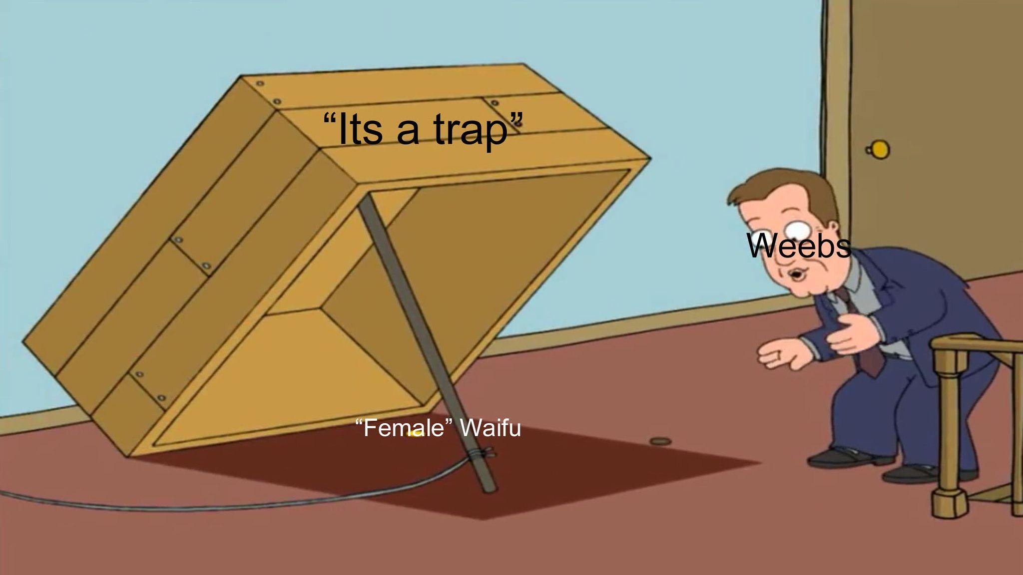 it's literaly a trap