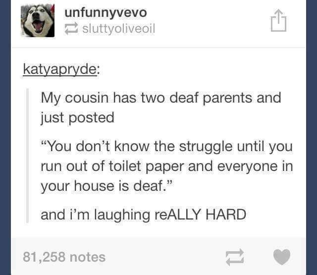 The downside of deaf family members
