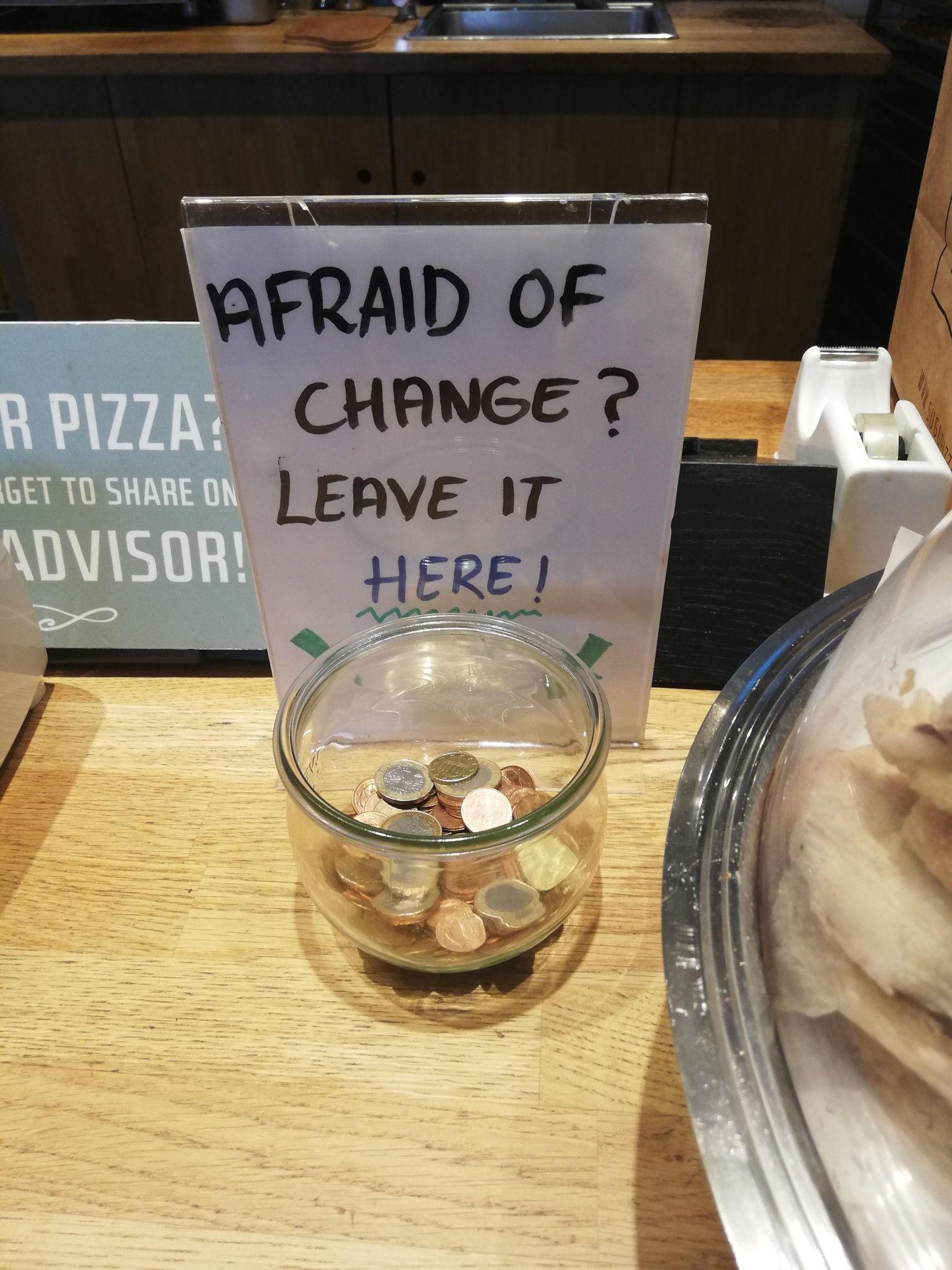 Afraid of change?