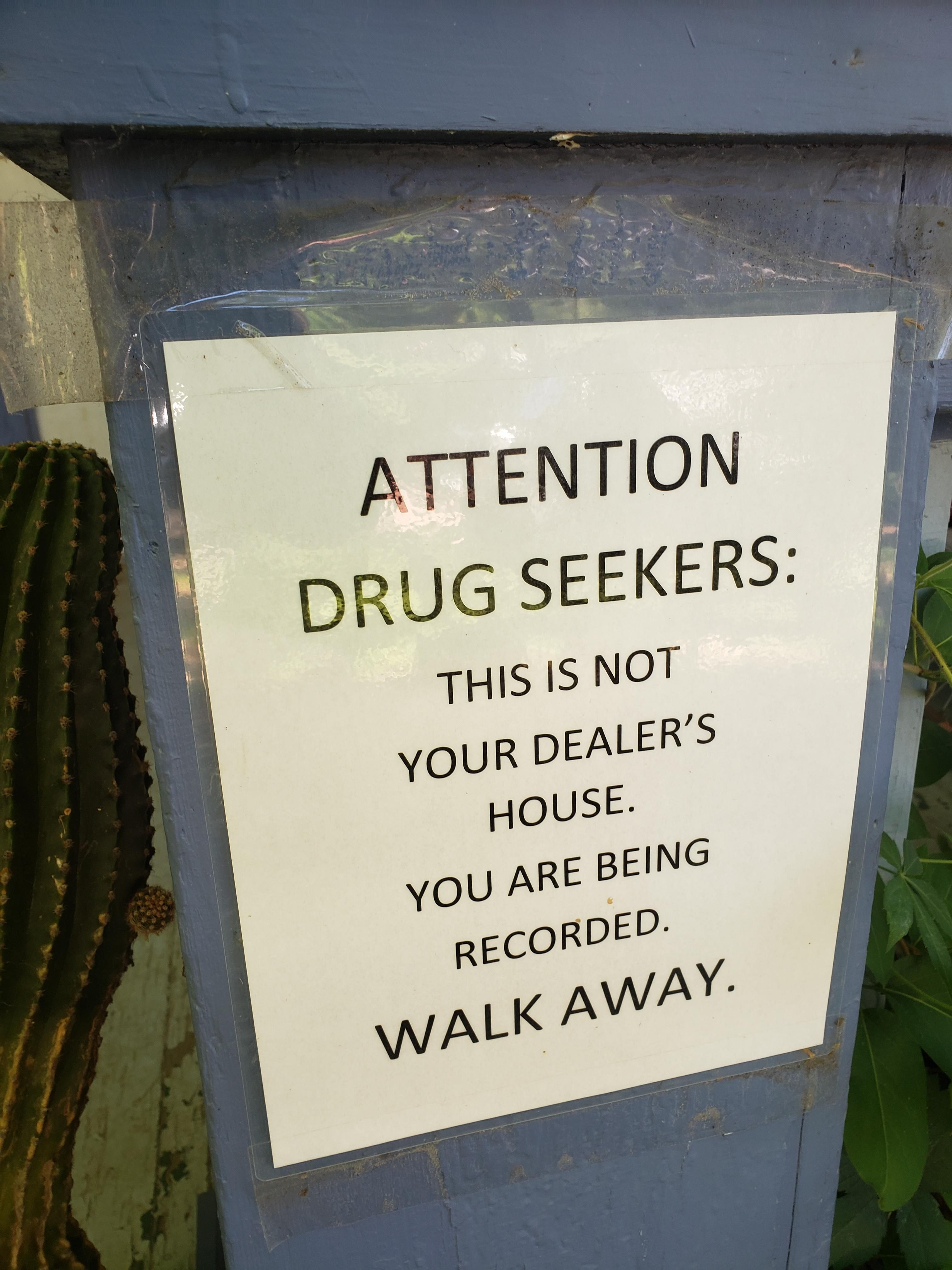 My friends had to post this on their front porch after getting too many unexpected visitors