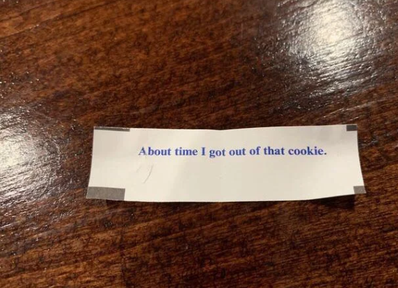 Found this in a fortune cookie