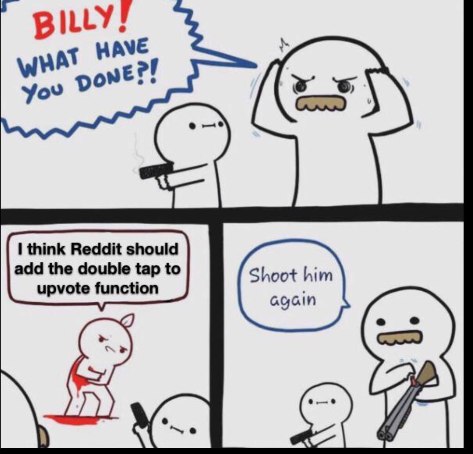 Billy kill him