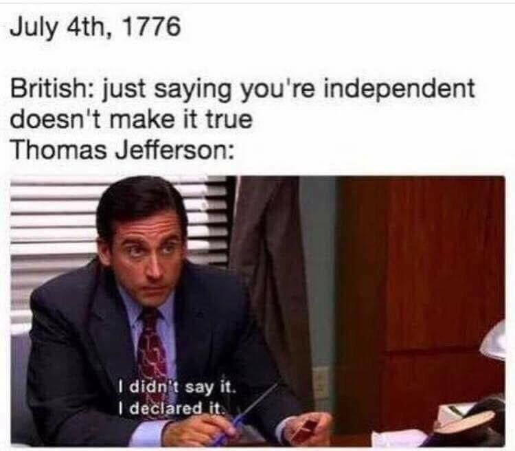 I declare...INDEPENDENCE!!!