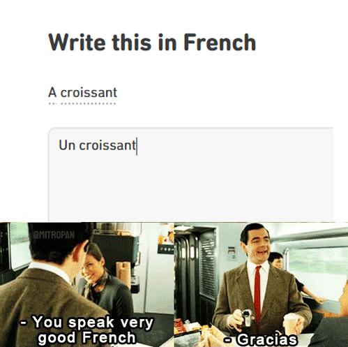 Yes I speak very French