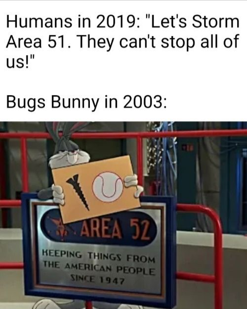 """So that """"Final Area 51 post"""" stuff was a f*cking lie"""