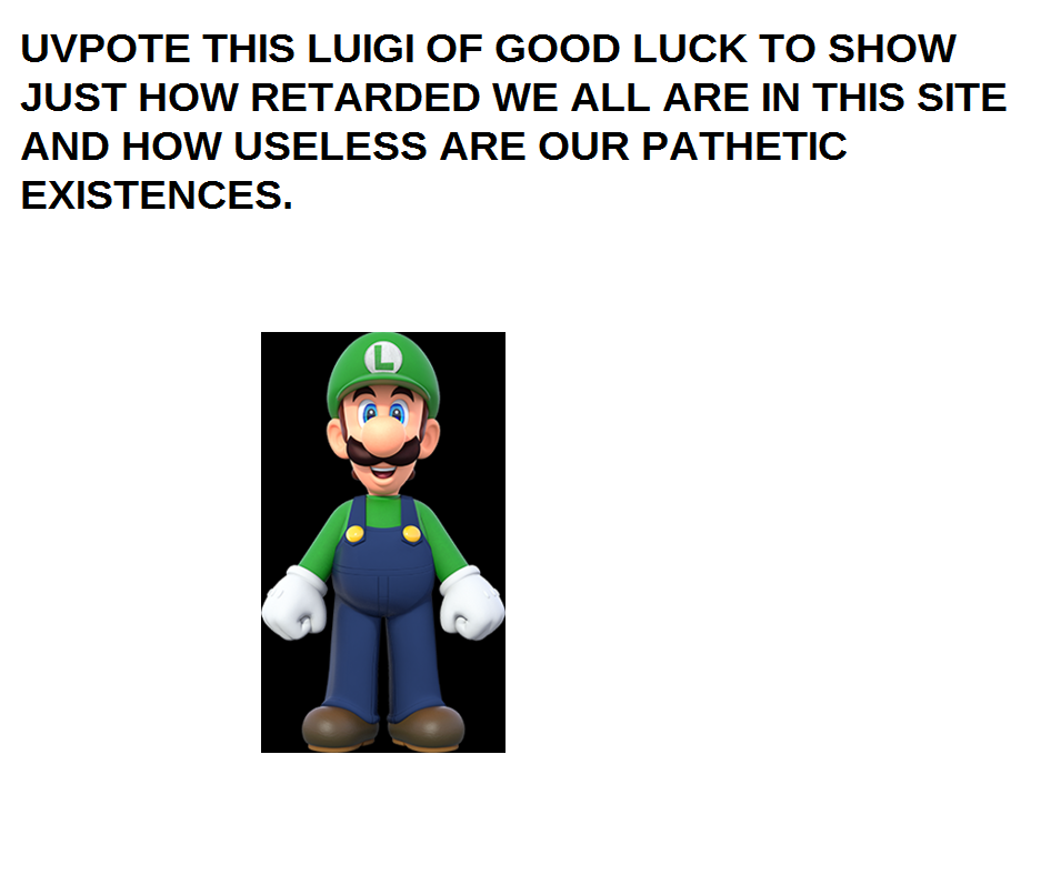 Good old Luigi, a reference to our childhoods