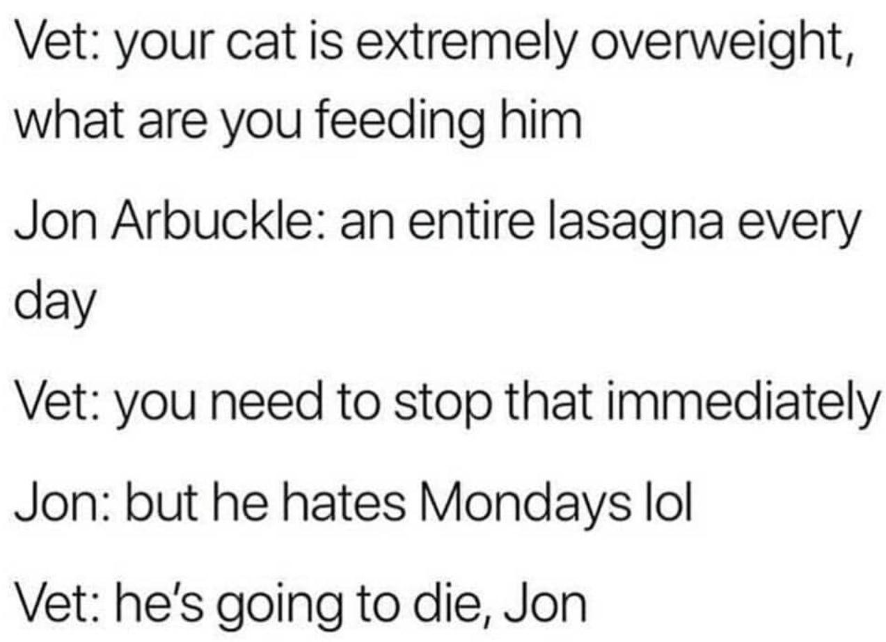 But he hates Mondays lol