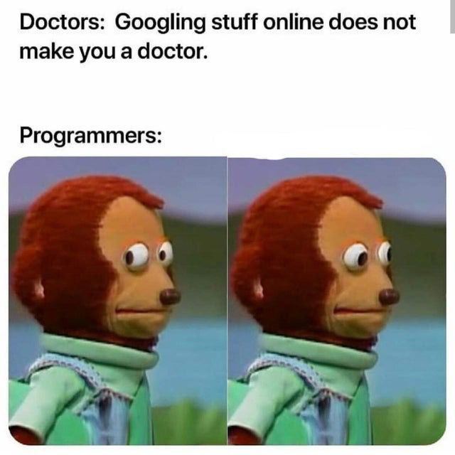 Googling stuff online does not make you a doctor