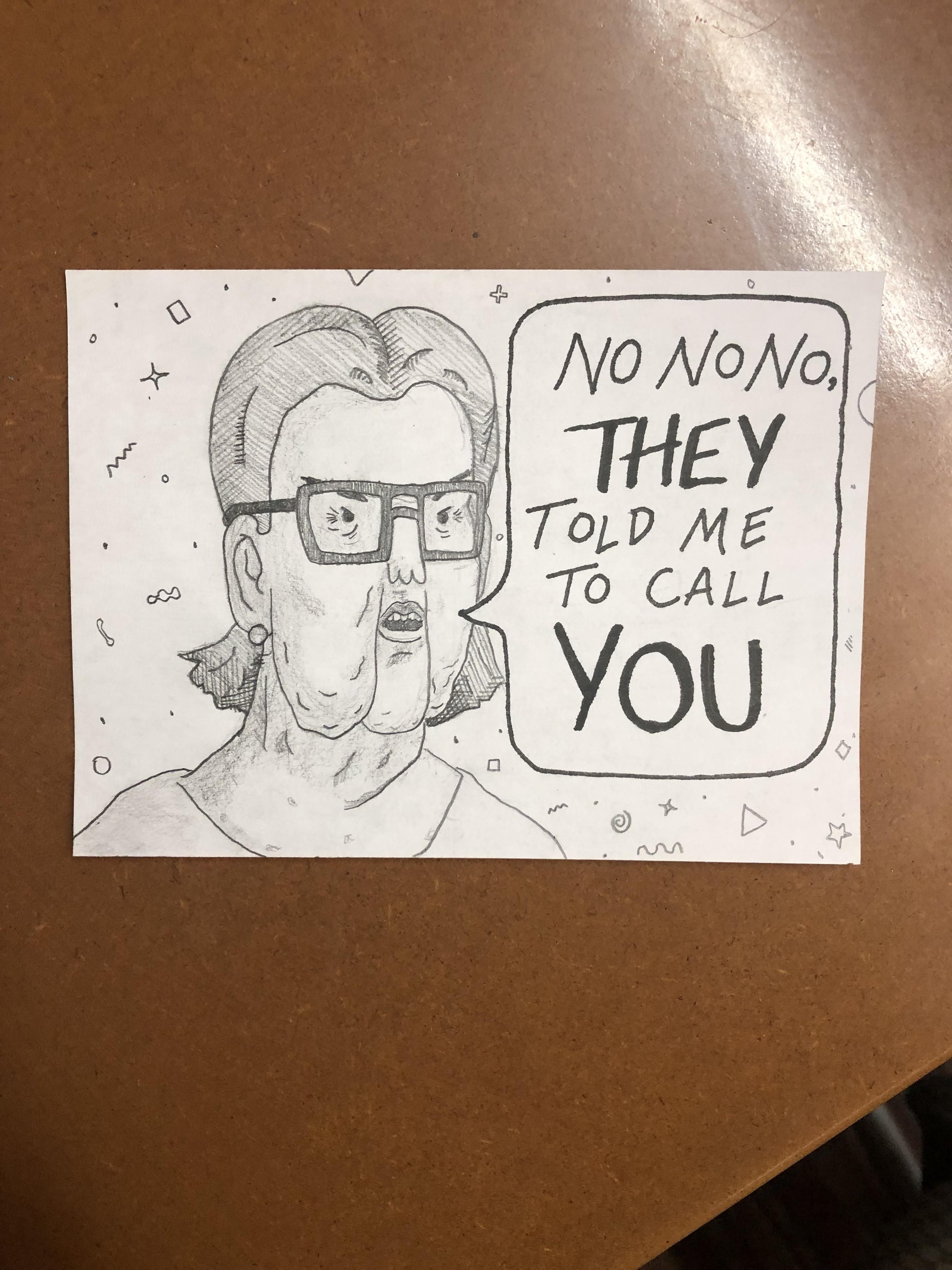 I work at a call center. Sometimes I like to draw my particularly rude callers. Here's Susan from today: