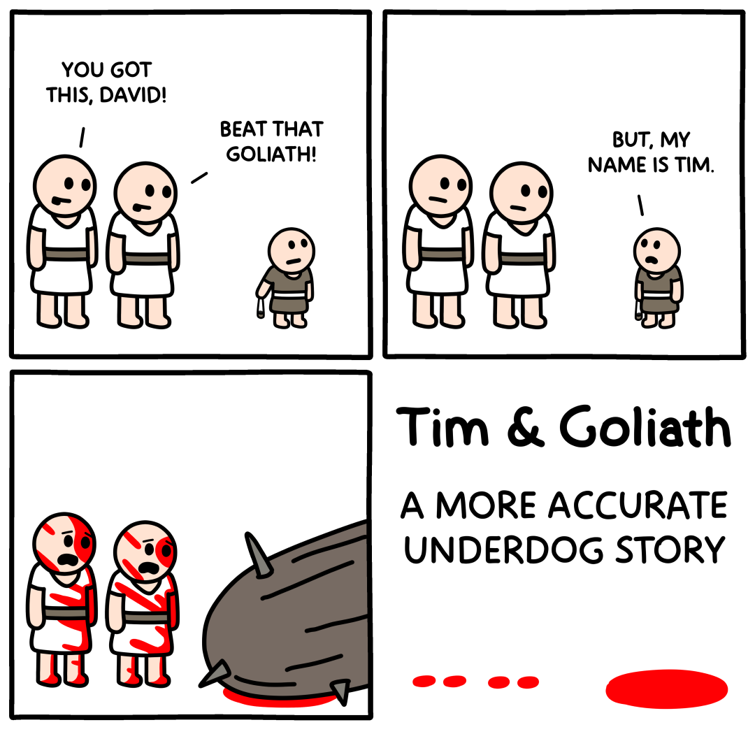 An Underdog Story